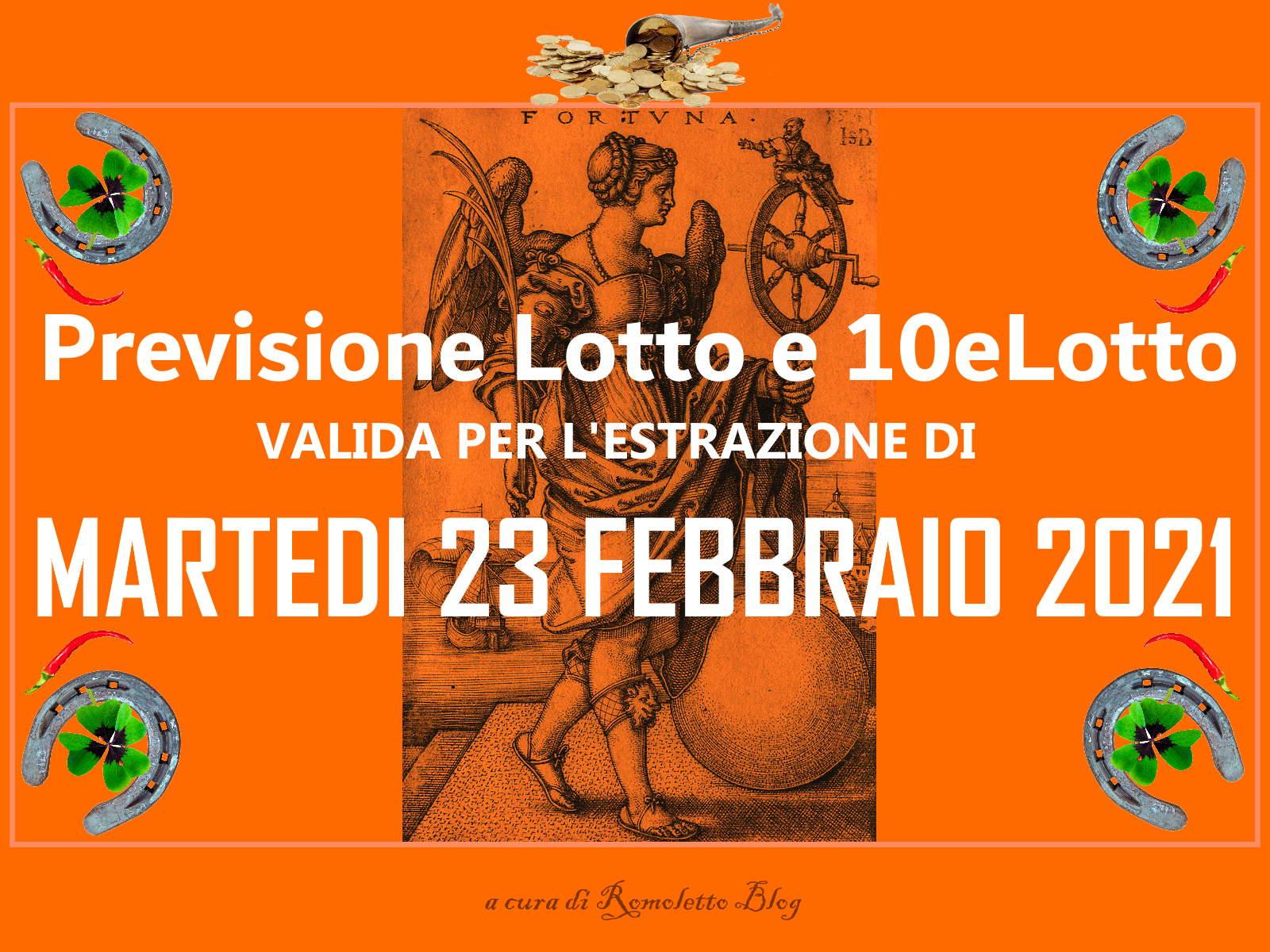 Previsione Lotto e 10eLotto del 23 Febbraio 2021