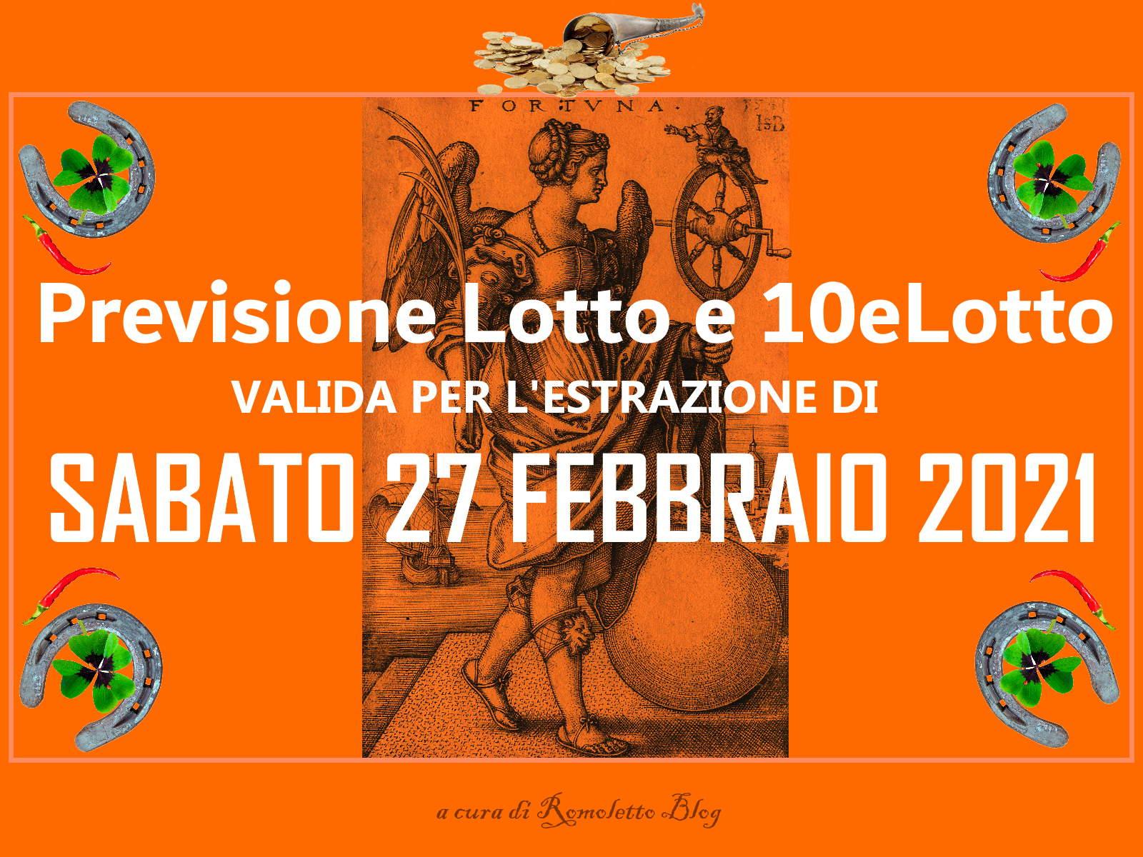 Previsione Lotto e 10eLotto del 27 Febbraio 2021