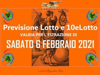 Previsione Lotto e 10eLotto del 6 Febbraio 2021