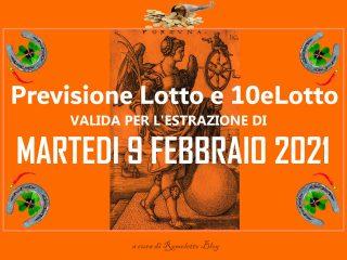 Previsione Lotto e 10eLotto del 9 Febbraio 2021