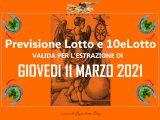 PREVISIONE LOTTO e 10eLotto n°30 di GIOVEDI 11 MARZO 2021