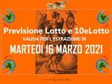 PREVISIONE LOTTO e 10eLotto n°32 di MARTEDI 16 MARZO 2021