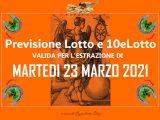 PREVISIONE LOTTO e 10eLotto n°35 di MARTEDI 23 MARZO 2021