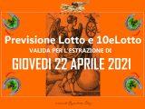 PREVISIONE LOTTO e 10eLotto n°48 di GIOVEDI 22 APRILE 2021