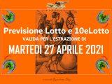PREVISIONE LOTTO e 10eLotto n°50 di MARTEDI 27 APRILE 2021