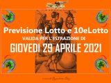 PREVISIONE LOTTO e 10eLotto n°51 di GIOVEDI 29 APRILE 2021