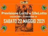 PREVISIONE LOTTO e 10eLotto n°61 di SABATO 22 MAGGIO 2021