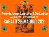 PREVISIONE LOTTO e 10eLotto n°64 di SABATO 29 MAGGIO 2021