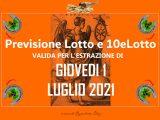 PREVISIONE LOTTO e 10eLotto n°78 di GIOVEDI 1 LUGLIO 2021