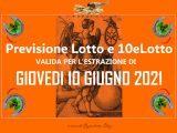 PREVISIONE LOTTO e 10eLotto n°69 di GIOVEDI 10 GIUGNO 2021