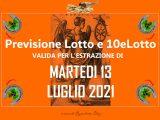 PREVISIONE LOTTO e 10eLotto n°83 di MARTEDI 13 LUGLIO 2021