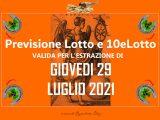 PREVISIONE LOTTO e 10eLotto n°90 di GIOVEDI 29 LUGLIO 2021