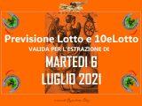 PREVISIONE LOTTO e 10eLotto n°80 di MARTEDI 6 LUGLIO 2021
