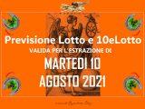 PREVISIONE LOTTO e 10eLotto n°95 di MARTEDI 10 AGOSTO 2021