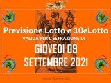 PREVISIONE LOTTO e 10eLotto n°108 di GIOVEDI 9 SETTEMBRE 2021